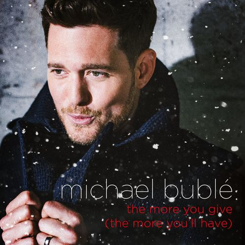 Michael Bublé - The more you give ~ the more you'll have