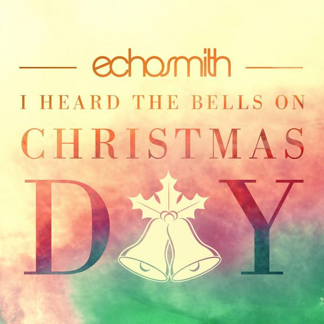 Echosmith - I heard the bells on Christmas day
