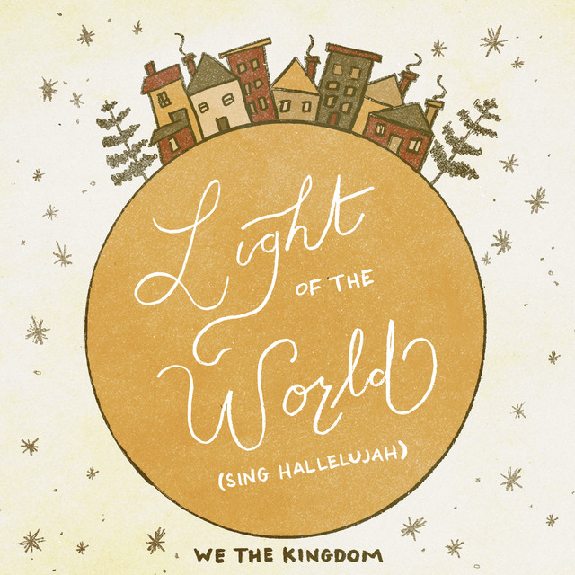 We The Kingdom - Light of the world ~ sing hallelujah