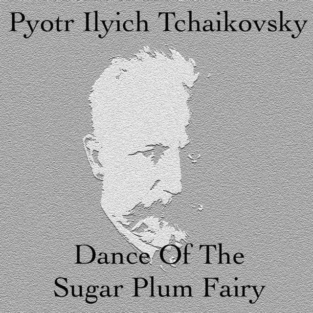 Pyotr Ilyich Tchaikovsky - Dance of the sugar plum fairy