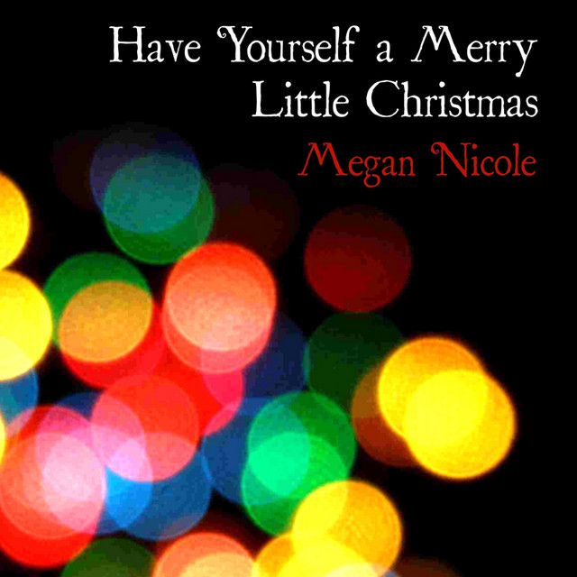 Megan Nicole - Have yourself a merry little Christmas