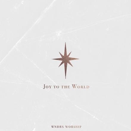 WNDRS Worship - Joy to the world