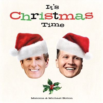 Matoma with Michael Bolton - It's Christmas time