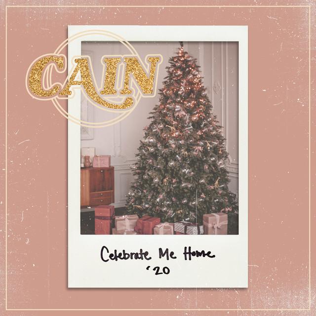 Cain - Celebrate me home