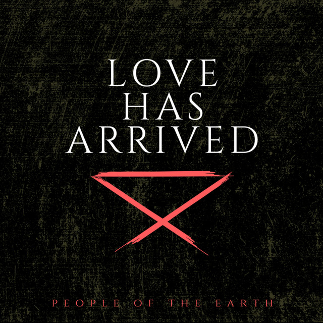 People Of The Earth - Love has arrived