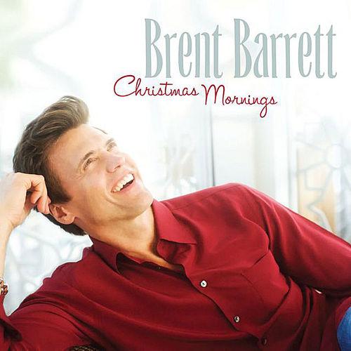 Brent Barrett - Christmas mornings