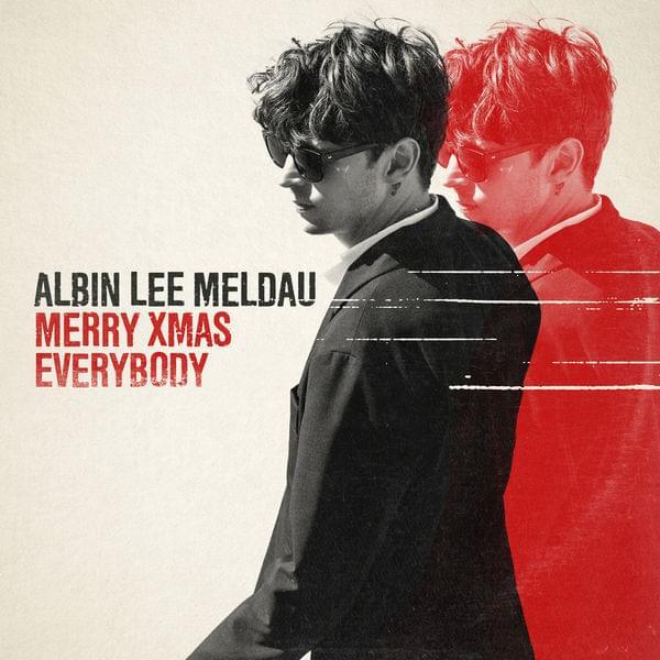 Albin Lee Meldau - Merry Xmas everybody