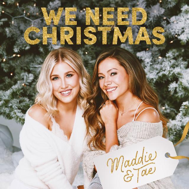 Maddie and Tae - We need Christmas