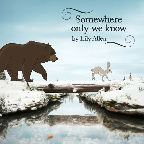 Lily Allen - Somewhere only we know