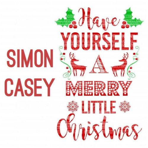 Simon Casey - Have yourself a merry little Christmas