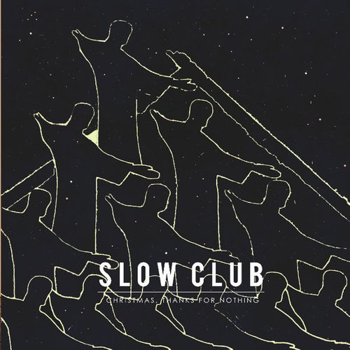 Slow Club - All alone at Christmas