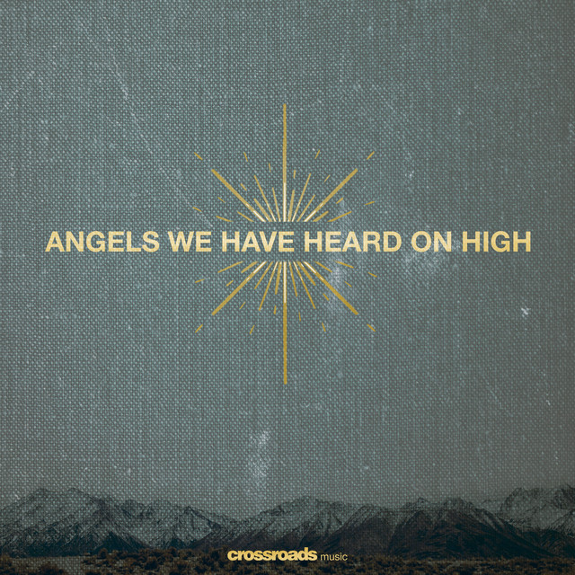 Crossroads Music - Angels we have heard on high
