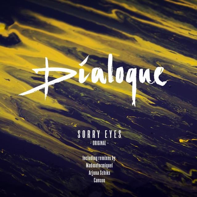 Dialoque - Sorry eyes ~ Arjuna Schiks Remix