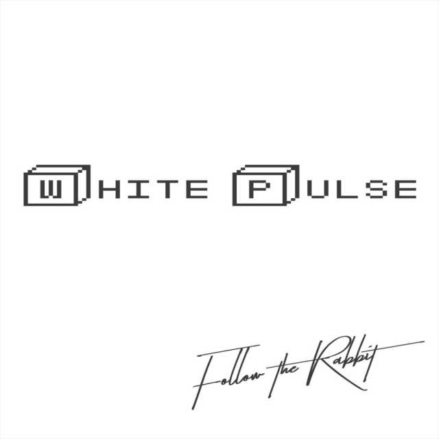 White Pulse - Follow The Rabbit