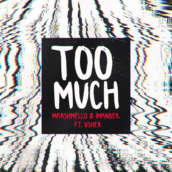 Marshmello / Imanbek / Usher - Too Much (Feat. Usher)