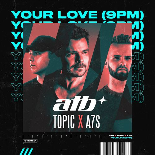 Atb, Topic, A7s - Your Love (9pm)