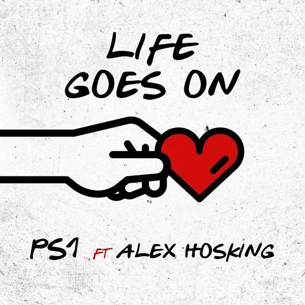 PS1, Alex Hosking - Life Goes On (feat. Alex Hosking)