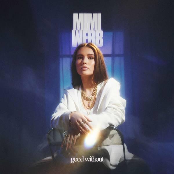 Mimi Webb - Good Without