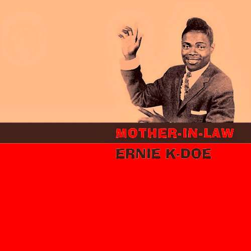 Ernie K. Doe - Mother-in-law