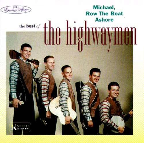 Highwaymen - Michael ~ row the boat ashore