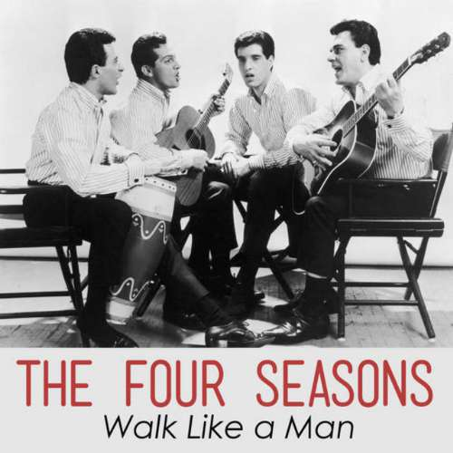 The Four Seasons - Walk Like a Man