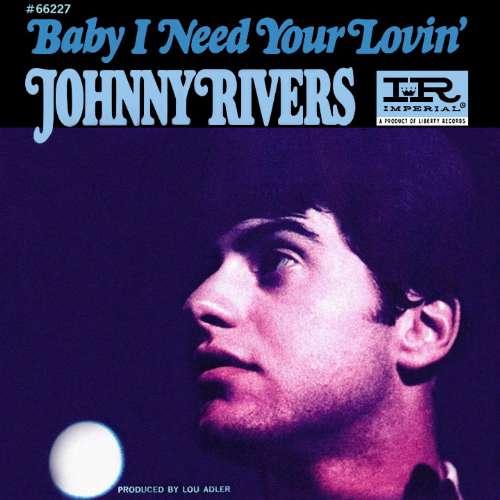 Johnny Rivers - Baby i need your lovin'