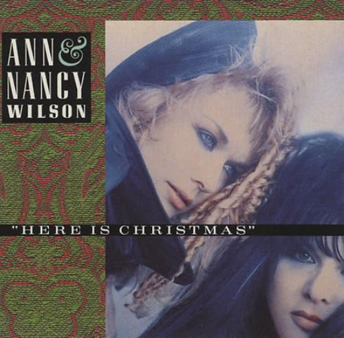 Ann & Nancy Wilson - Here is Christmas