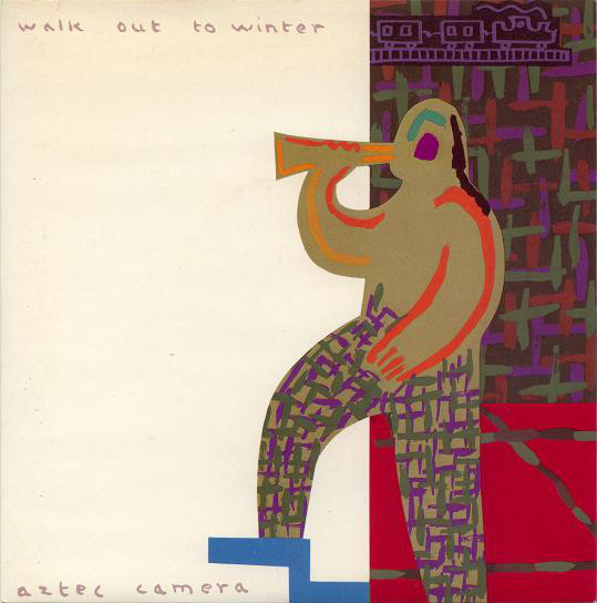 Aztec Camera - Walk out to winter
