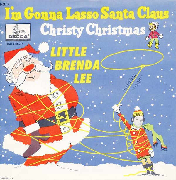 Brenda Lee - I'm gonna lasso Santa Claus