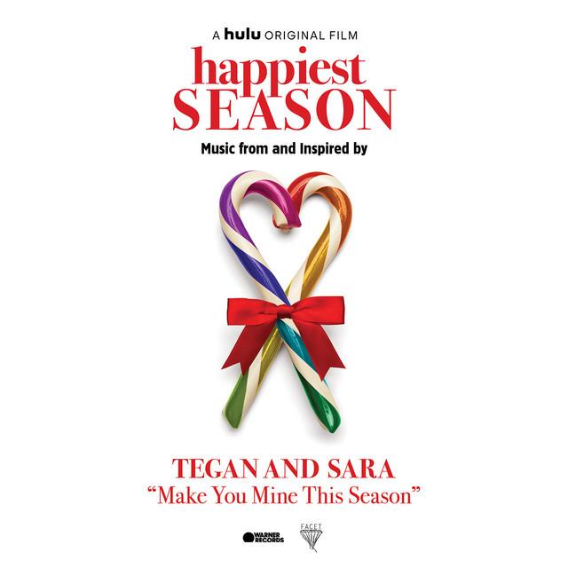 Tegan And Sara - Make you mine this season ~ happiest season